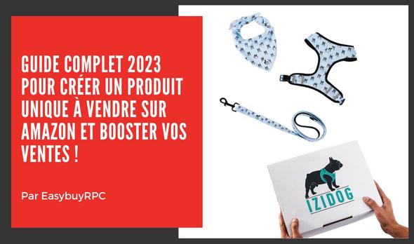 Comment créer un produit unique à vendre sur Amazon ? EASYBUYRPC LIMITED